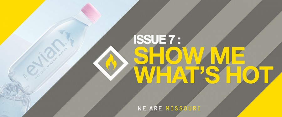 Issue 7: SHOW ME WHAT'S HOT