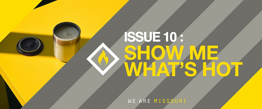 Issue 10: SHOW ME WHAT'S HOT